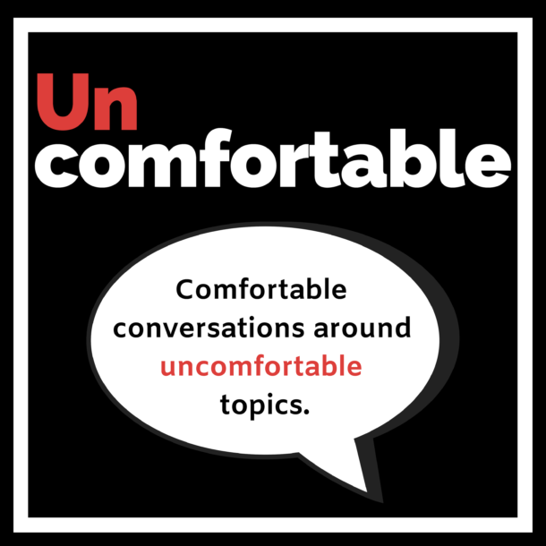 Uncomfortable the Podcast