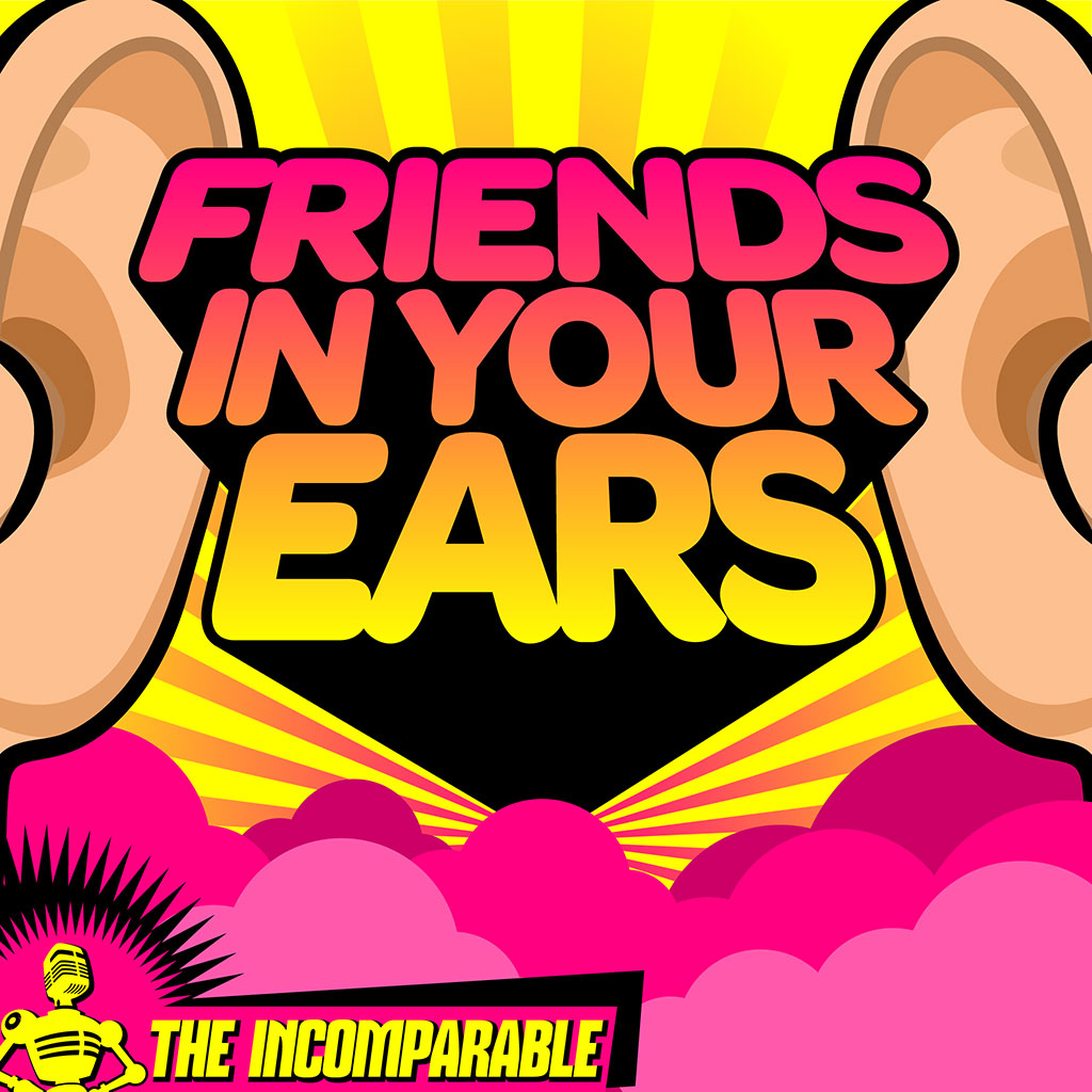 Friends in Your Ears - Episode 61